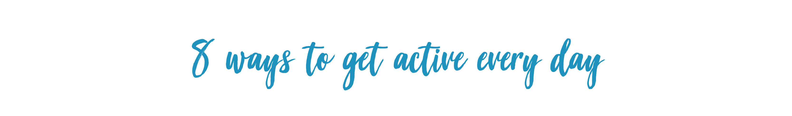8 ways to get active every day