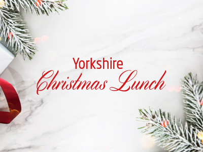 Yorkshire Christmas Lunch 2019